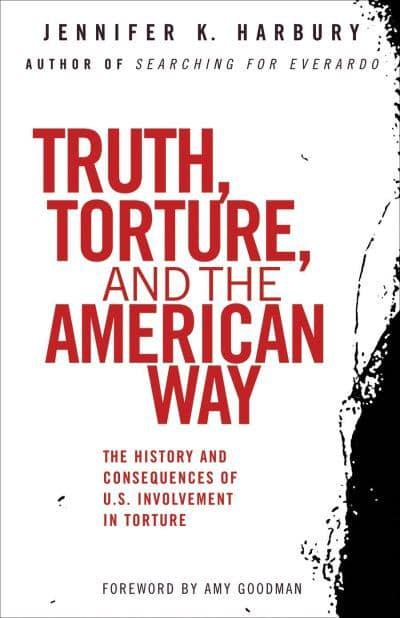 Truth, Torture, and the American Way