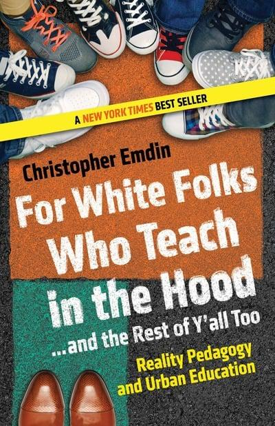 For White Folks Who Teach in the Hood - And the Rest of Y'all Too