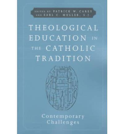 Theological Education in the Catholic Tradition