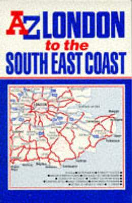 A-z Road Map of London to the South East Coast ...