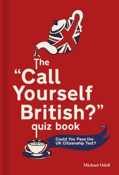 The 'Call Yourself British?' Quiz Book