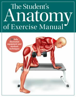 The Student\'s Anatomy of Exercise Manual : Kenneth Ashwell (author ...