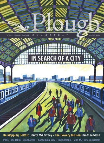Plough Quarterly No. 23 - In Search of a City