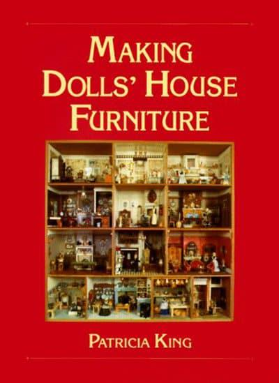 Making dolls house furniture patricia king 9780946819249 making dolls house furniture solutioingenieria Image collections