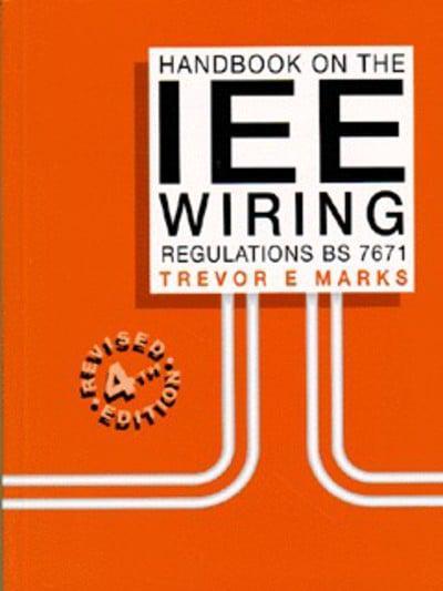 Sensational Handbook On The Iee Wiring Regulations Bs 7671 Trevor E Marks Wiring 101 Jonihateforg