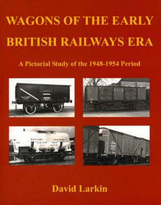Wagons of the Early British Railways Era : David Larkin