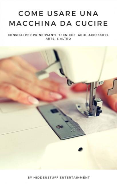 Come Usare Una Macchina Da Cucire Entertainment Hiddenstuff Author 9781071587065 Blackwell S