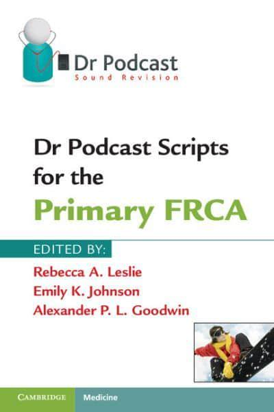 dr podcast scripts for the primary frca pdf