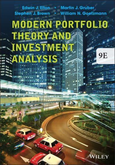 Modern Portfolio Theory And Investment Analysis  Edwin J Elton