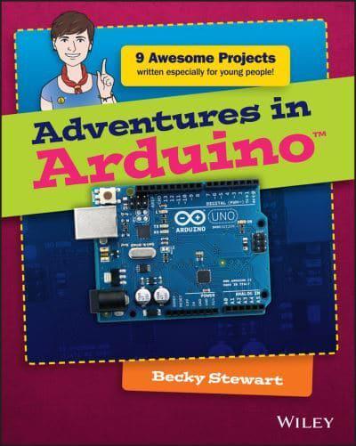 Adventures in arduino becky stewart author