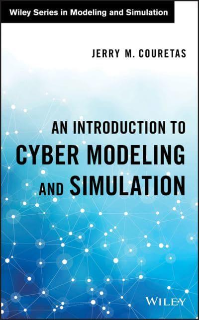 An Introduction to Cyber Modeling and Simulation : Jerry M Couretas