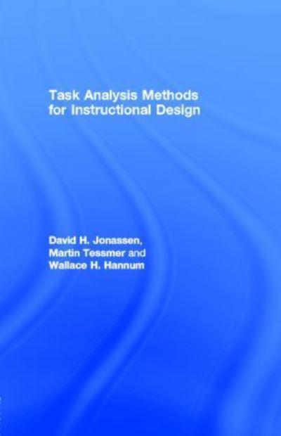 Task Analysis Methods For Instructional Design David H Jonassen Author 9781135674816 Blackwell S