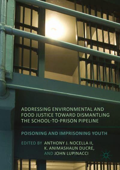 book cover: Addressing environmental and food justice toward dismantling the school-to-prison pipeline