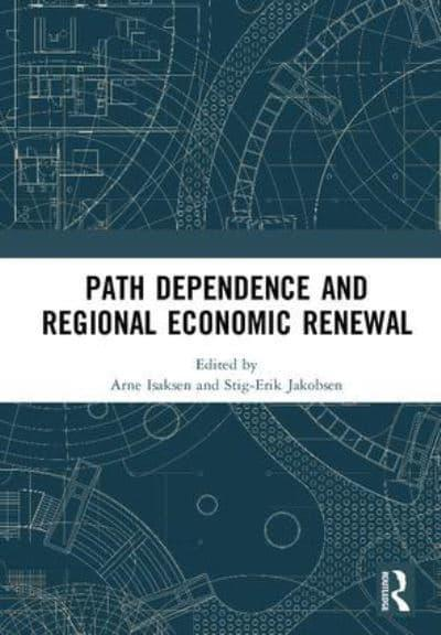 Path dependence and regional economic renewal arne isaksen editor jacket path dependence and regional economic renewal fandeluxe Image collections