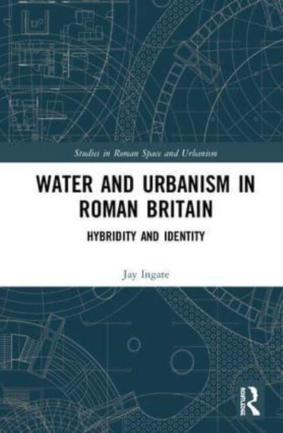 Water and Urbanism in Roman Britain