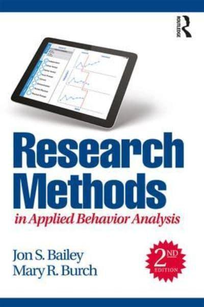 Research Methods In Applied Behavior Analysis  Jon S Bailey