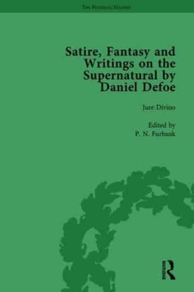 Satire, Fantasy and Writings on the Supernatural by Daniel Defoe, Part I Vol 2