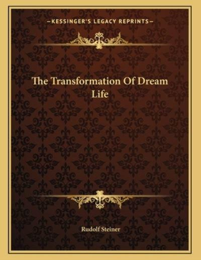The Transformation of Dream Life