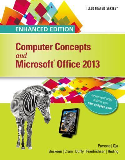 Enhanced Computer Concepts and Microsoft¬Office 2013 Illustrated