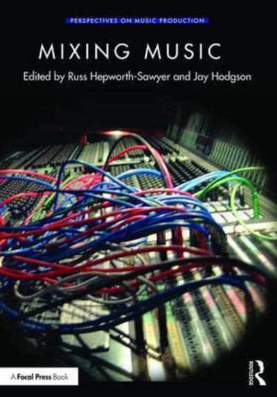 Mixing Music : Russ Hepworth-Sawyer (editor