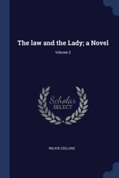 The Law and the Lady; A Novel; Volume 2