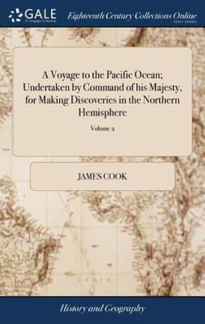 A Voyage to the Pacific Ocean; Undertaken by Command of his Majesty, for Making Discoveries in the Northern Hemisphere: Performed Under the Direction of Captains Cook, Clerke, and Gore of 4; Volume 2