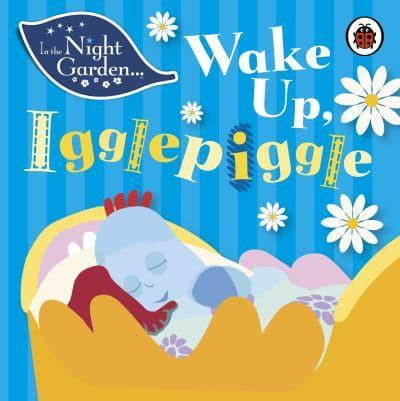 Wake Up Igglepiggle