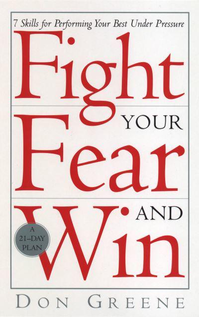 Fight Your Fear and Win
