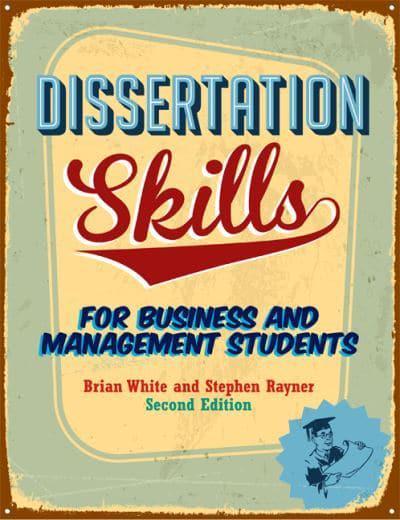 dissertation skills for business and management students brian white Dissertation (management)  brian white and stephen rayner (2015) dissertation skills: for business and management students,.