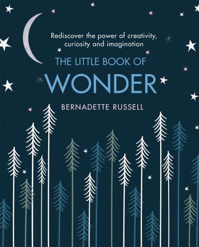 The Little Book of Wonder : Bernadette Russell (author