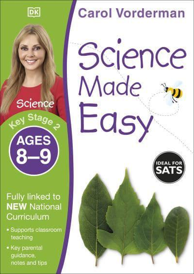 Science Made Easy. Key Stage 2 Ages 8-9