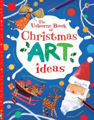 the usborne book of christmas art ideas fiona watt 9781409585817 blackwell s the usborne book of christmas art ideas