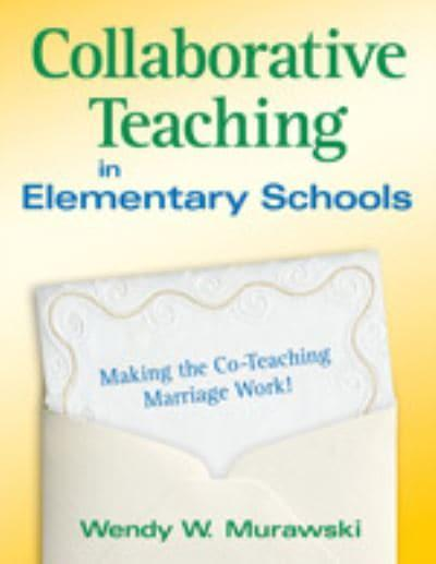Collaborative Teaching : Collaborative teaching in elementary schools wendy w