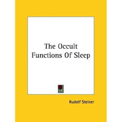 The Occult Functions Of Sleep