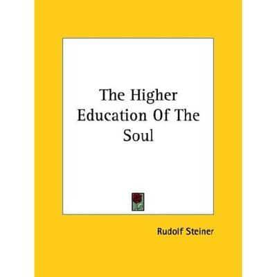 The Higher Education of the Soul