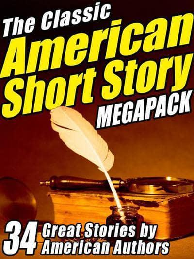 Classic American Short Story Megapack (Volume 1)