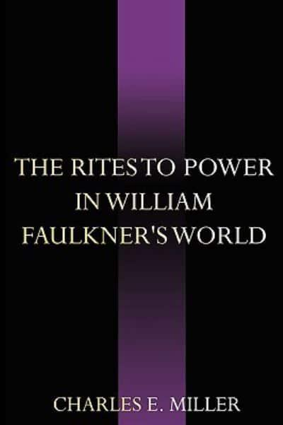 The Rites to Power in William Faulkner's World
