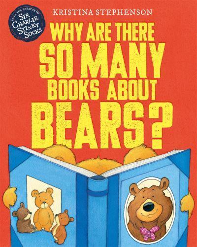 Why Are There So Many Books About Bears? : Kristina