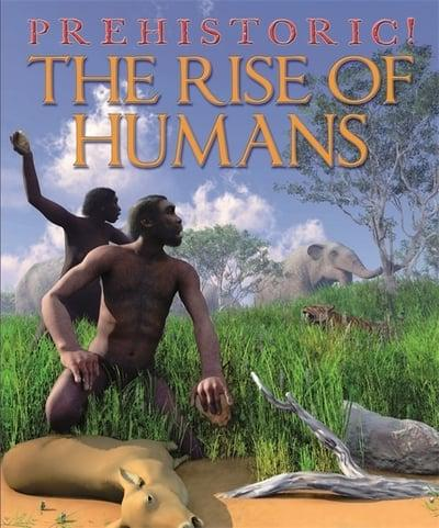 The Rise of Humans