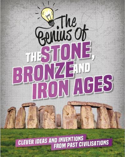 The Genius of the Stone, Bronze and Iron Ages