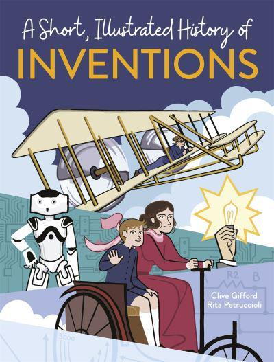 A Short, Illustrated History of Inventions
