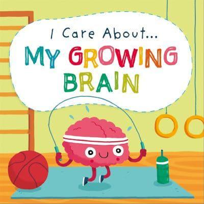 I Care About... My Growing Brain