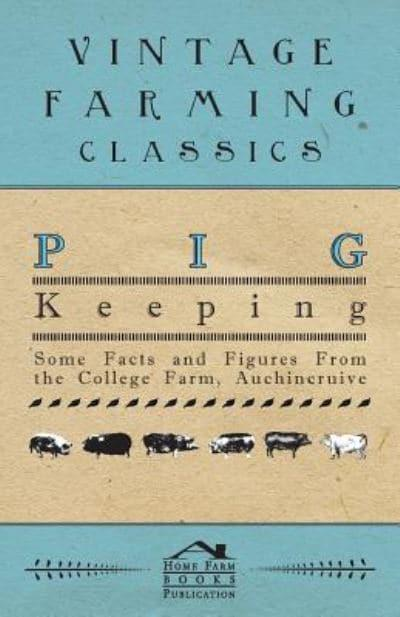 Pig Keeping - Some Facts and Figures from the College Farm