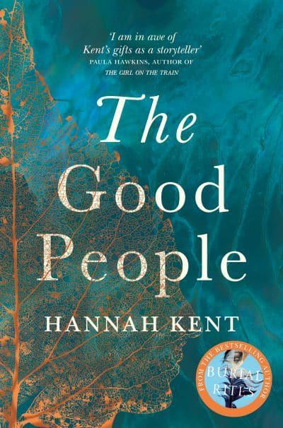 The Good People Hannah Kent Author 9781447233367 Blackwells