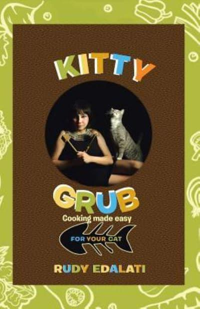 Kitty Grub: Cooking made easy for your cat