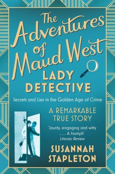 The Adventures of Maud West, Lady Detective de Susannah Stapleton  9781509867325