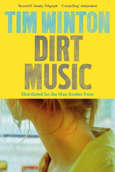Dirt Music Tim Winton Author 9781509871131 Blackwell S