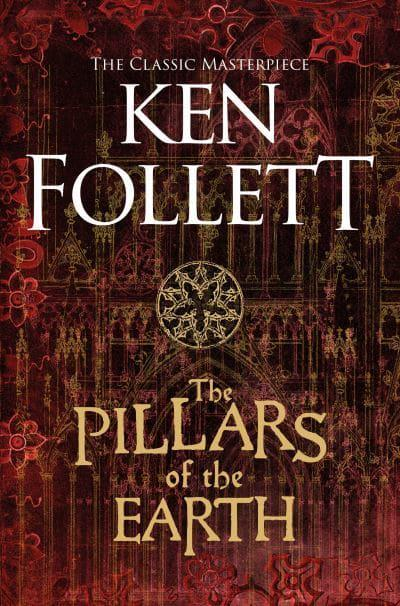 The Pillars of the Earth : Ken Follett (author) : 9781509886067 :  Blackwell's