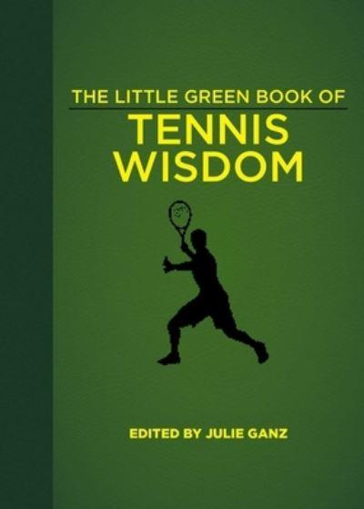 The Little Green Book of Tennis Wisdom