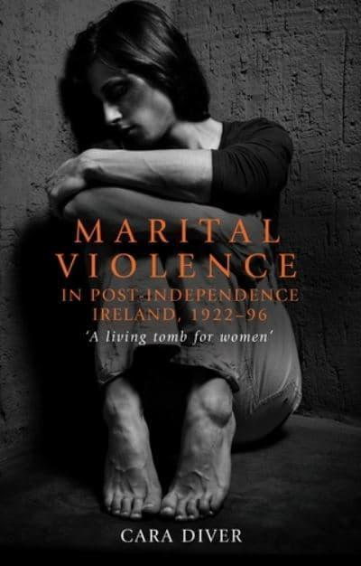 Marital Violence in Post-Independence Ireland, 1922-96